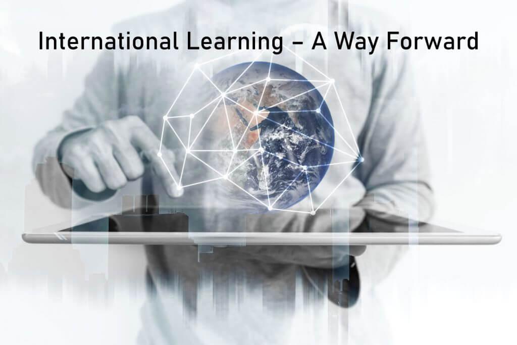 International Learning – A Way Forward